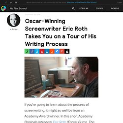 Oscar-Winning Screenwriter Eric Roth Takes You on a Tour of His Writing Process