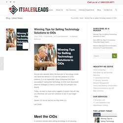 Winning Tips for Selling Technology Solutions to CIOs
