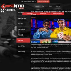 Team India creates history by winnings its first ever WSOP Gold Bracelet - blog - gamentio