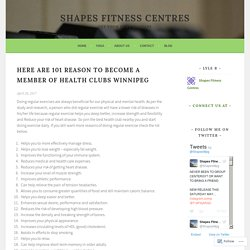 101 Reason to Take Membership of Winnipeg Health Club Today