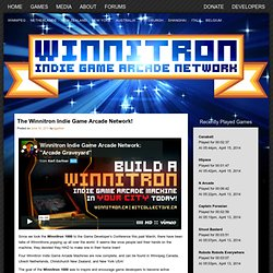 The Winnitron Indie Game Arcade Network! in Winnipeg, Netherlands, New Zealand, New York, Pittsburgh!
