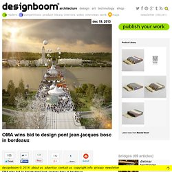 OMA wins bid to design pont jean-jacques bosc in bordeaux