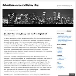 Dr. Albert Winsemius, Singapore's true founding father? | Sebastiaan Jansen's History blog