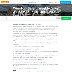 Winston-Salem Weebly 'Like A Boss' Tour - $1000 Prize Tickets, Thu, Apr 7, 2016 at 10:00 AM