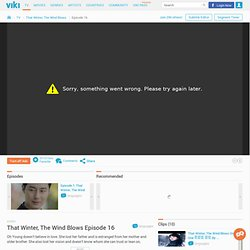 That Winter, The Wind Blows Episode 16 - Watch Full Episodes Free - Korea - TV Shows - Viki