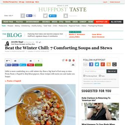 Beat the Winter Chill: 7 Comforting Soups and Stews