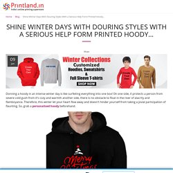 Shine Winter Days With Douring Styles With a Serious Help Form Printed Hoody…