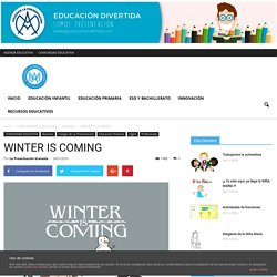 WINTER IS COMING - educaciondivertida.com
