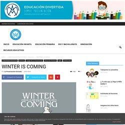WINTER IS COMING - educaciondivertida.com