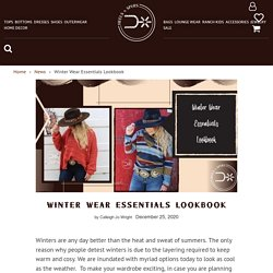Winter Wear Essentials Lookbook – Heels N Spurs