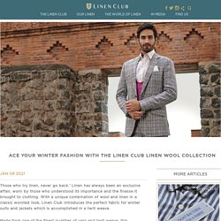Ace your winter fashion with the Linen Club Linen Wool Collection