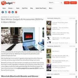 Winter Gadgets & Accessories 2019