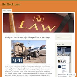 Find your best winter injury lawyer here in San Diego – Hel Bock Law