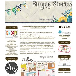 Winter 2014 Reveal Day 1 - DIY™ Design It Yourself - Simple Stories