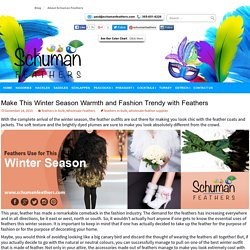 Make This Winter Season Warmth and Fashion Trendy with Feathers