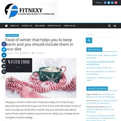 Food of winter-helps you to keep warm-should include in your diet - Fitnexy