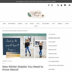 New Winter Staples You Need to Know About!