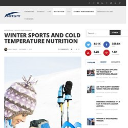 Winter Sports and Cold Temperature Nutrition - NASM Blog