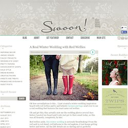 A Real Winter Wedding with Red Wellies - Swoon