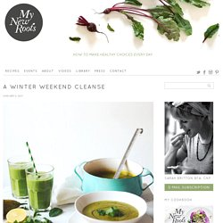 A Winter Weekend Cleanse