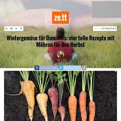 Wintergemüse für Dummies: vier tolle Rezepte mit Möhren für den Herbst