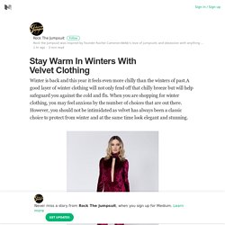 Stay Warm In Winters With Velvet Clothing