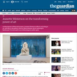 Jeanette Winterson on the transforming power of art