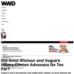 Did Anna Wintour and Vogue's Hillary Clinton Advocacy Go Too Far? – WWD