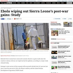 Ebola wiping out Sierra Leone's post-war gains: Study