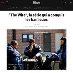 """""""The Wire"""", la série qui a conquis les banlieues"""
