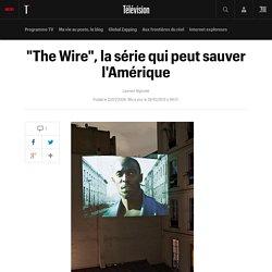 """""""The Wire"""", la série qui peut sauver l'Amérique"""