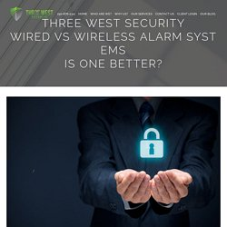 Wired vs Wireless Alarm Systems