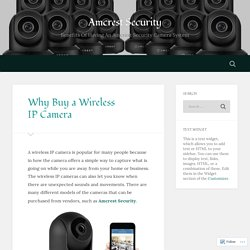 Why Buy a Wireless IP Camera