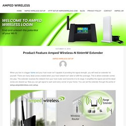 Product Feature Amped Wireless-N 600mW Extender setup.ampedwireless.com setup