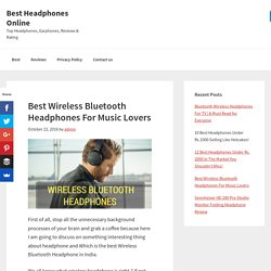 7 Best Wireless Bluetooth Headphones For Music Lovers