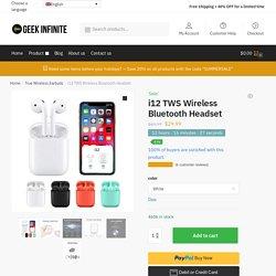 i12 TWS Wireless Bluetooth Headset - Geek Infinite