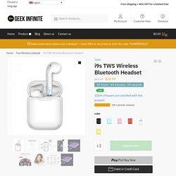 i9s TWS Wireless Bluetooth Headset - Geek Infinite