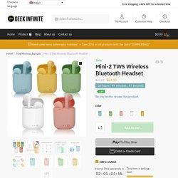 Mini-2 TWS Wireless Bluetooth Headset - Geek Infinite