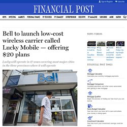 Bell to launch low-cost wireless carrier called Lucky Mobile — offering $20 plans