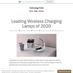 Leading Wireless Charging Lamps of 2020 – Technology Point