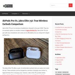 AirPods Pro Vs. Jabra Elite 75t: True Wireless Earbuds Comparison - HariDiary
