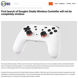 Google Stadia Wireless Controller won't be entirely wireless