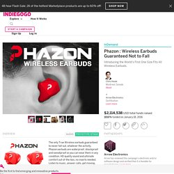 Phazon : Wireless Earbuds Guaranteed Not to Fall