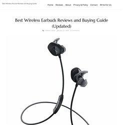 Best Wireless Earbuds Reviews and Buying Guide (Updated)