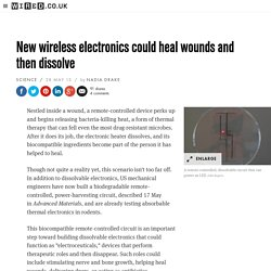 New wireless electronics could heal wounds and then dissolve