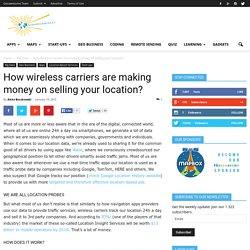 How wireless carriers are making money on selling your location?