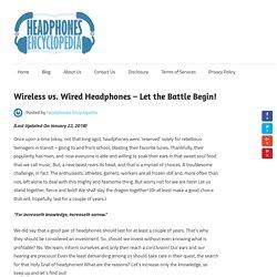 Wireless vs. Wired Headphones - Let the Battle Begin!