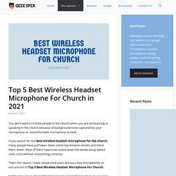 Top 5 Best Wireless Headset Microphone For Church in 2021