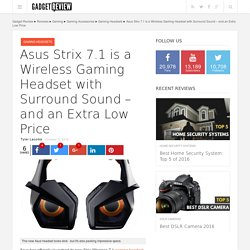 Asus Strix 7.1 Is A Wireless Gaming Headset With Surround Sound - And An Extra Low Price