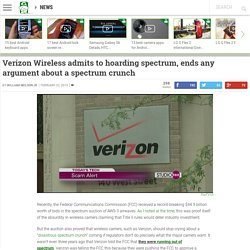 Verizon Wireless admits to hoarding spectrum, ends any argument about a spectrum crunch